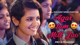 New Love Whatsapp Status - Agar Tum Mil Jao | Priya Prakash | Cute Love Story