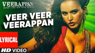 Veer Veer Veerappan Lyrical Song | VEERAPPAN | Shaarib & Toshi Ft. Paayal Dev and Vee | T-Series