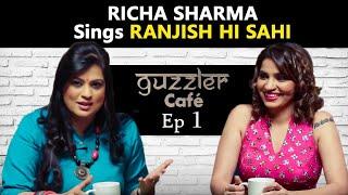 Guzzler Cafe by Shruti Pathak featuring Richa Sharma | Episode 1