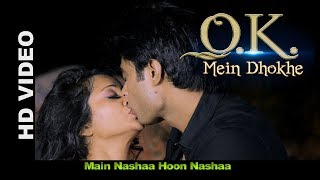 Mai Nasha Hoon Nasha Song |  Ok Mein Dhokhe Hindi Movie |  Romantic Song | Lotus Music Company