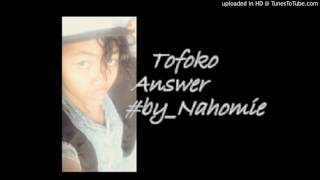 Tofoko  answer #by Nahomie (Lion Hill x Olo Fôtsy)