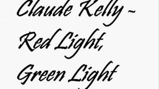 Claude Kelly - Red Light Green Light Lyrics