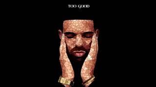 Drake - Too Good (feat. Rihanna) (Remix) HD