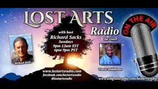 Lost Arts Radio Show #92 (10/30/16) - Special Guest Travis Middleton