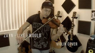 ZAYN - LIKE I WOULD (violin cover) | David Fertello