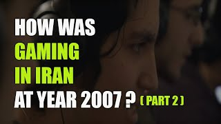 How's Gaming in Iran? (year 2007) - Part 2
