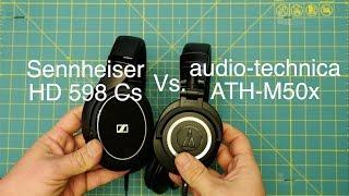 Sennheiser HD 598 Cs vs audio-technica ATH-M50x (part1)