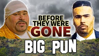 BIG PUN - Before They Were DEAD