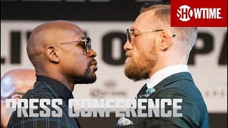 Mayweather vs. McGregor: Final Press Conference | Sat., Aug. 26 on SHOWTIME PPV