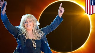 Great American Eclipse: Bonnie Tyler to sing 'Total Eclipse of the Heart' during eclipse - TomoNews