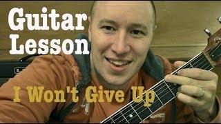 I Won't Give Up- Guitar Lesson (EASY) Jason Mraz  (Todd Downing)