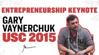 Entrepreneurship Keynote   Gary Vaynerchuk at USC 2015