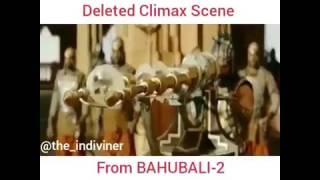 BAHUBALI-2 climax  Deleted Scene