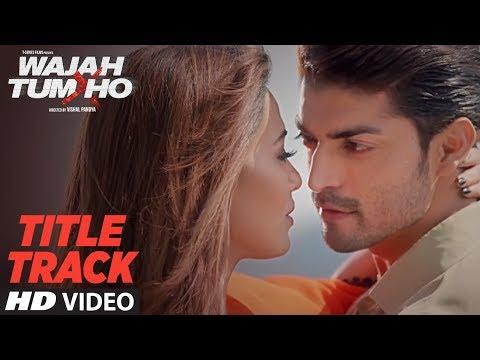 Xxx Mp4 Wajah Tum Ho Video Title Song Mithoon Tulsi Kumar Sana Khan Sharman Gurmeet Vishal Pandya 3gp Sex