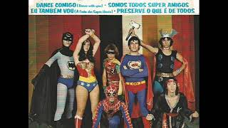 Super Heróis - Somos Todos Super Amigos