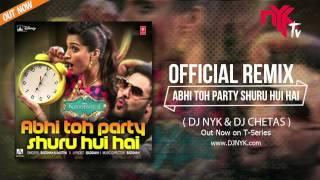 Official Remix   Abhi Toh Party Shuru Hui Hai ft Badshah (Khoobsurat)    DJ NYK & DJ Chetas