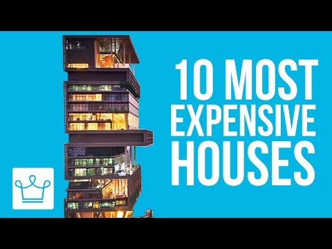 watch 10 Most Expensive Houses In The World