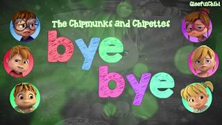 The Chipmunks and Chipettes - Bye Bye (with lyrics)