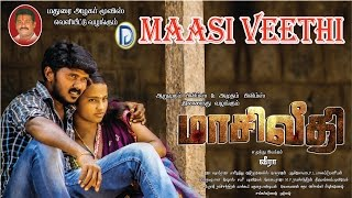 Maasi Veethi Tamil New Movies 2016 Full Movie HD | Tamil New Release 2016| Latest Tamil Movie 2016