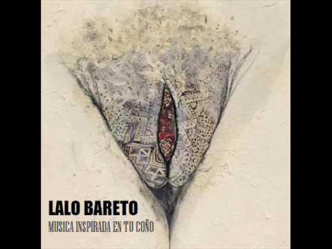 Lalo Bareto - Tus Tetas