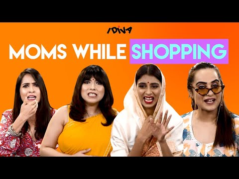 Xxx Mp4 IDIVA Types Of Moms While Shopping Things Moms Say While Shopping 3gp Sex