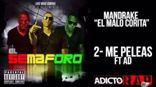 Mandrake El Malocorita Ft. AD - Me Peleas (Romantico) New 2015