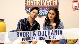 Badri & Dulhania Tours and Travel Ltd. | Varun Dhawan | Alia Bhatt | Badrinath Ki Dulhania