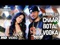 Chaar Botal Vodka Song Making Ragini MMS 2 Yo Yo Honey Singh Sunny Leone mp3