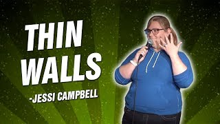 Jessi Campbell: Thin Walls (Stand Up Comedy)