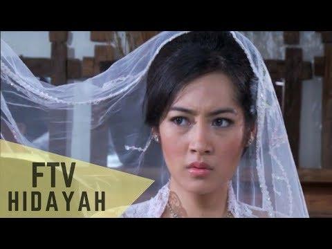FTV Hidayah 115 Suamiku Pilihan Orang Tuaku