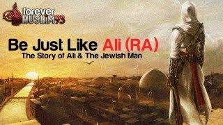Be Just Like Ali (RA) || The Story of Ali & The Jewish Man ᴴᴰ