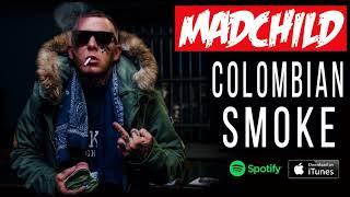 Madchild -  Colombian Smoke