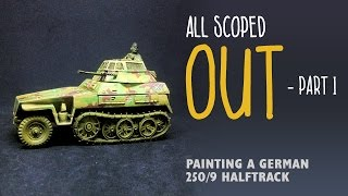 All scoped out, part I - Painting a German 250/9 halftrack