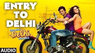 'Entry To Delhi' Full AUDIO Song | Mumbai Delhi Mumbai | Amandeep Singh Jolly | Sawan Dutta