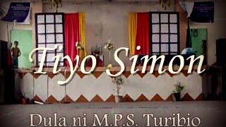 TIYO SIMON (Dula ni M.P.S. Turibio)