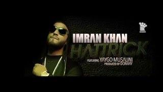 Imran Khan - Hattrick Lyrics - Rap Lyrics Included - Yaygo Musalini - Donray