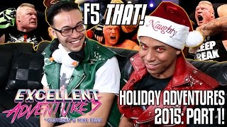 F5 THAT! The Excellent HOLIDAY Adventures of Gootecks & Mike Ross 2015! Ep. 1