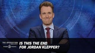 Is This the End for Jordan Klepper? - The Opposition w/ Jordan Klepper