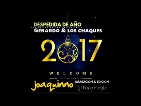 Gerardo Y Los Chaques En Joaquinno. Despedida De Año Mario Fleyta Edit