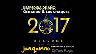 Gerardo Y Los Chaques En Joaquinno. Despedida De Año (Mario Fleyta Edit)