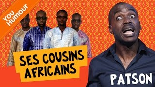 PATSON - Ses cousins africains