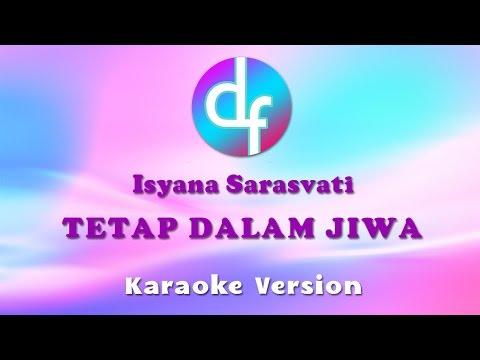 Isyana Sarasvati - Tetap Dalam Jiwa  Karaoke /  / Instrumental