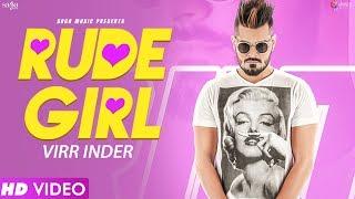 Rude Girl (Full Video) Virr Inder   Prit   New Punjabi Song 2017   Saga Music