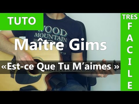 Maître Gims - Est-ce Que Tu M'aimes - TUTO Guitare