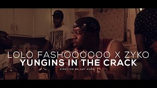 LOLO FASHOOOOOO X ZYKO - YUNGINS IN THE CRACK (OFFICIAL MUSIC VIDEO) (DIR BY @JAYAURA)