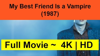 My-Best-Friend-Is-a-Vampire--1987--FUII-length