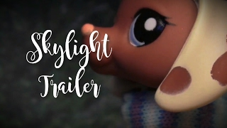 Lps: Skylight [ TRAILER ] DISCONTINUED