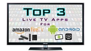 TOP 3 Live TV Apps for Fire TV & Android - BEST APK