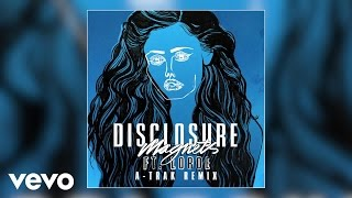 Disclosure - Magnets (A-Trak Remix) ft. Lorde