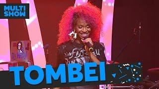 Tombei | Karol Conka | Música Boa Ao Vivo | Música Multishow